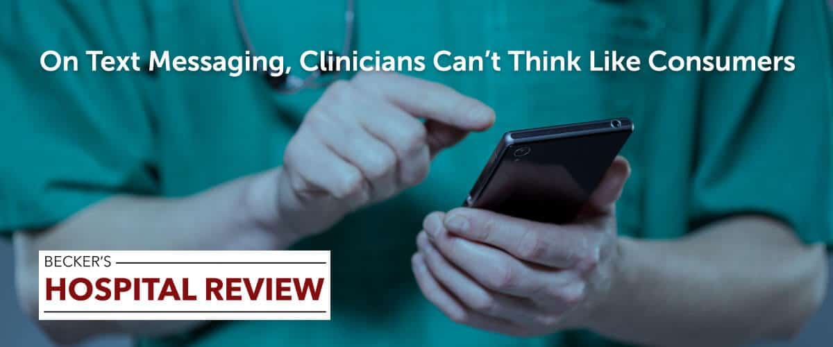 On Text Messaging, Clinicians Can't Think Like Consumers