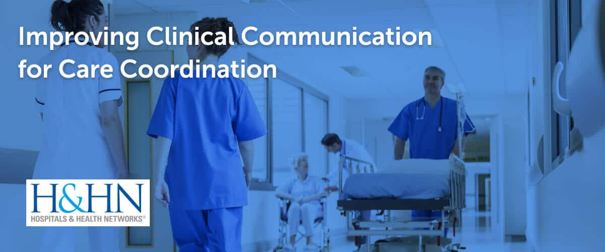 Improving Clinical Communication for Care Coordination