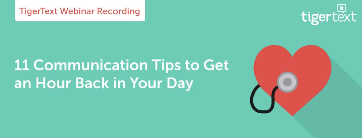 Webinar Recording: 11 Communication Tips to Get An Hour Back in Your Day