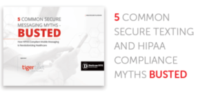 5 Common Secure Texting & HIPAA Compliance Myths Busted