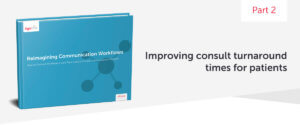Reimagining Communication Workflows eBook cover: Improving consult turnaround times for patients