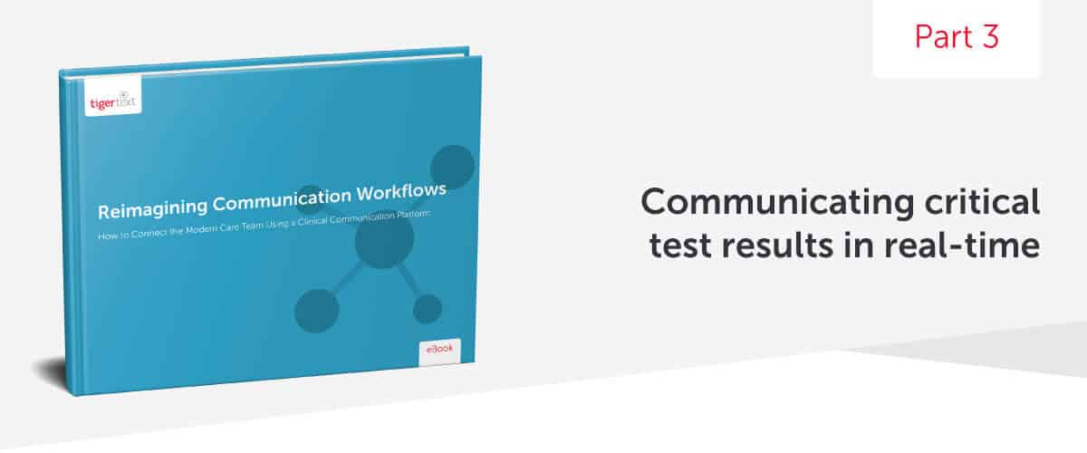 Reimagining Communication Workflows Series: Part 3 – Communicating Critical Test Results in Real-time