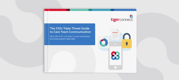 The CIO's Triple Threat Guide to Care Team Communication