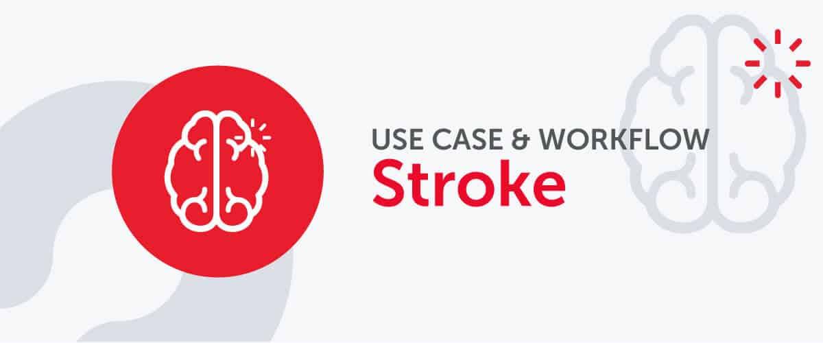 Use Case & Workflow Stroke Alert