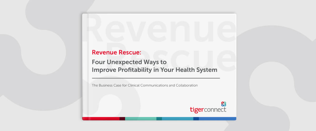 The Business Case for a Clinical Communication and Collaboration Solution