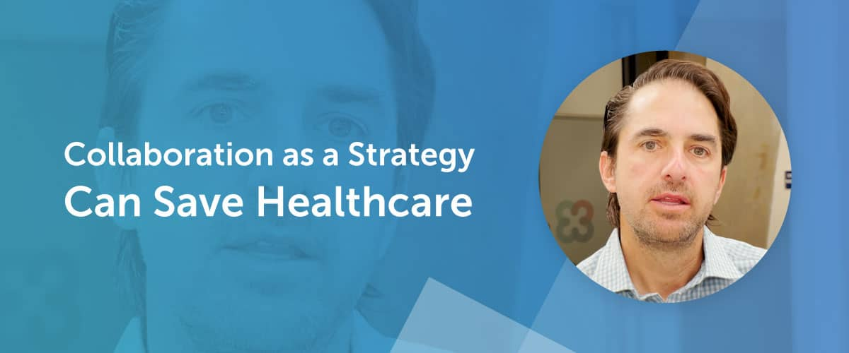 Collaboration as a Strategy Can Help Save Healthcare