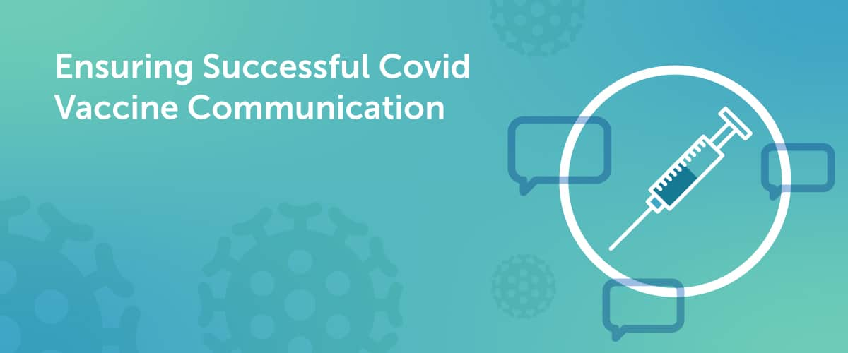Ensuring Successful Covid Vaccine Communication