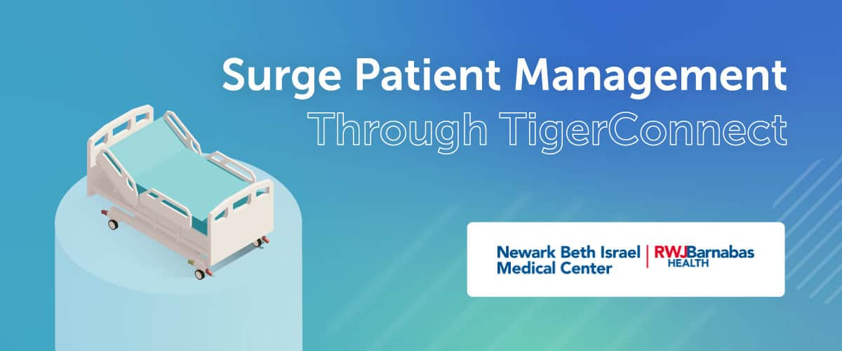 Surge Patient Management Through TigerConnect