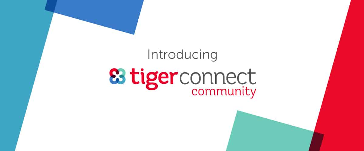 Introducing TigerConnect Community