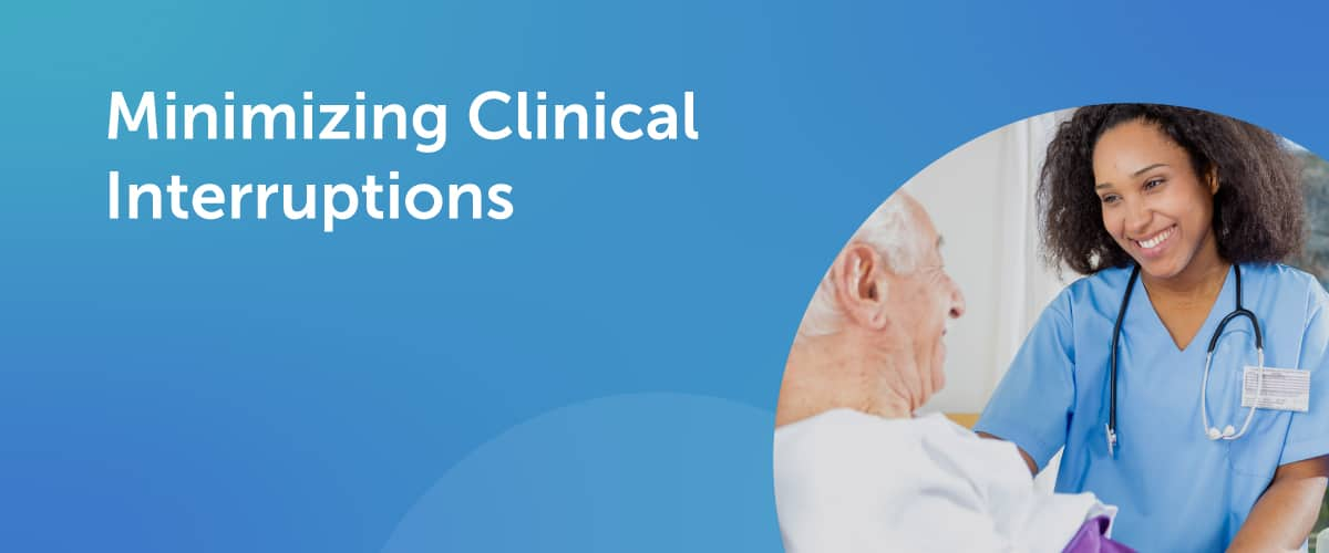 Let's Talk About Clinical Interruptions and How We Can Help