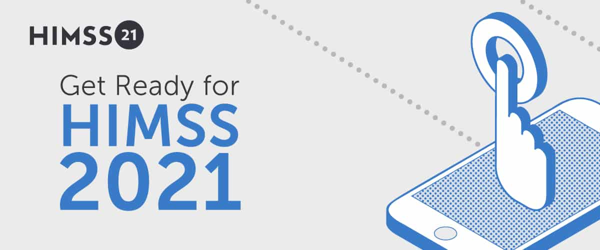 Get Ready for HIMSS21